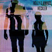 Heckler by The Hounds