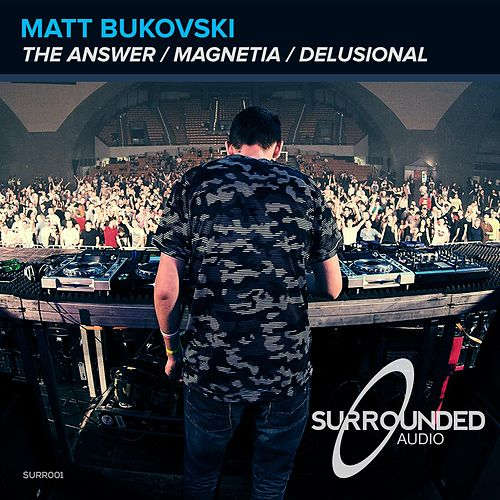 The Answer / Magnetia / Delusional EP by Matt Bukovski