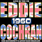 Live In The Uk 1960 - Rare Manchester TV And London Radio Broadcasts de Eddie Cochran