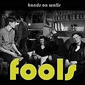 Hands on Walls by The Fools