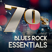 70s Blues Rock Essentials by Various Artists