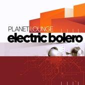 Electric Bolero by Planet Lounge