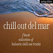 Chill Out Del Mar - Spring Edition by Various Artists