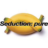 Seduction: Pure by Various Artists