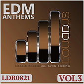 EDM Anthems, Vol. 3 by Various Artists