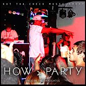 How 2 Party by Killa Ben