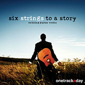 Six Strings to a Story (Enticing Guitar Works) by Stephen Gilbert