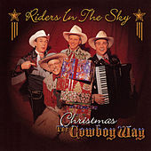 Play & Download Christmas The Cowboy Way by Riders In The Sky | Napster