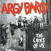 The Likes of Us by Argy Bargy