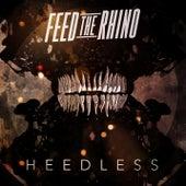 Heedless by Feed The Rhino