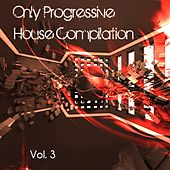 Only Progressive House Compilation, Vol. 3 - EP by Various Artists