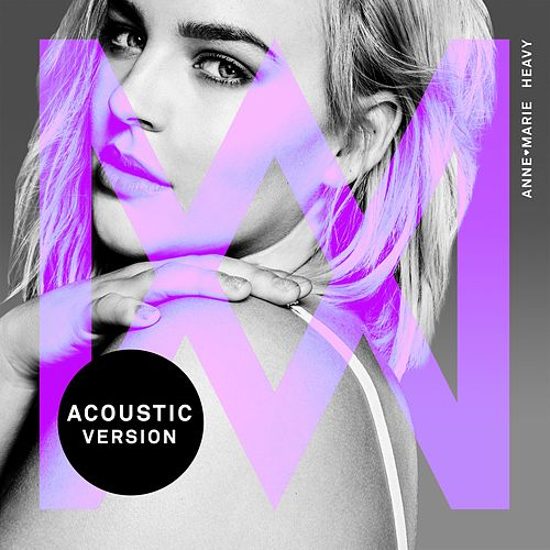 Heavy (Acoustic) van Anne-Marie