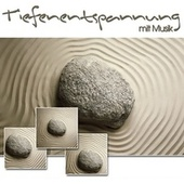 Tiefenentspannung mit Musik by Various Artists