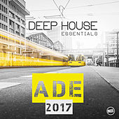 ADE 2017 Deep House Essentials by Various Artists