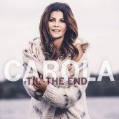 Til' the End by Carola