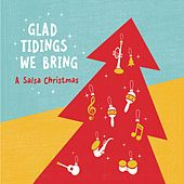 Glad Tidings We Bring: A Salsa Christmas by Lucid Collection