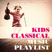 Kids Classical Music Playlist by Various Artists