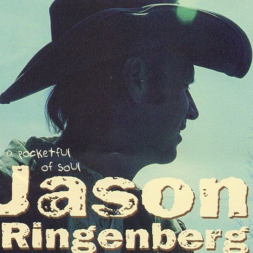 Play & Download A Pocketful Of Soul by Jason Ringenberg | Napster