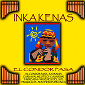 Play & Download El Condor Pasa by Inka Kenas | Napster