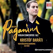 Play & Download Paganini: Violin Concertos Nos. 1 & 2 by Kristóf Baráti | Napster