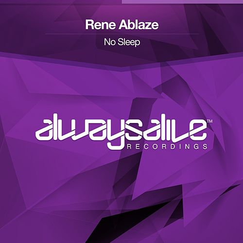 No Sleep de Rene Ablaze