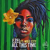 All This Time (feat. Mike City) by Ezel