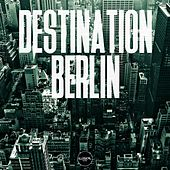 Destination Berlin - EP by Various Artists