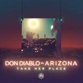 Take Her Place (feat. A R I Z O N A) by Don Diablo