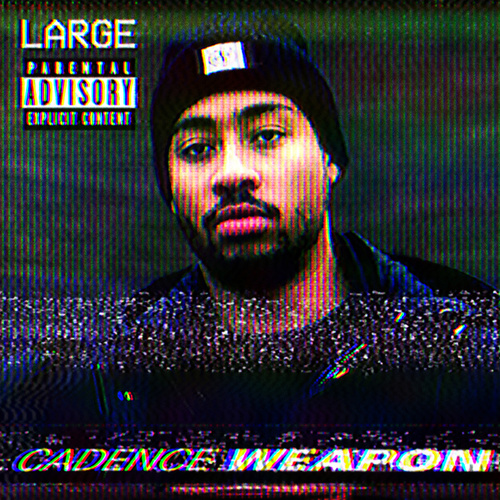 Large by Cadence Weapon