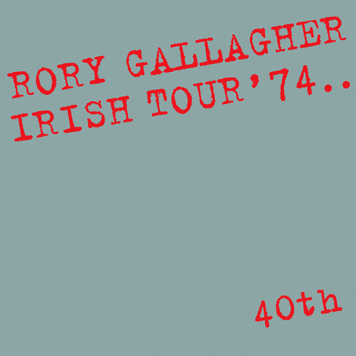 Irish Tour '74 (Live / 40th Anniversary Edition) by Rory Gallagher