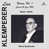 Klemperer Live: Vienna, Vol. 1 – Concert 21 June 1955 (Historical Recording) by Various Artists