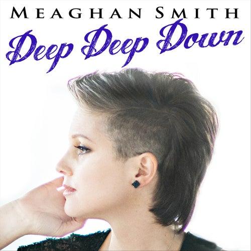 Deep Deep Down by Meaghan Smith