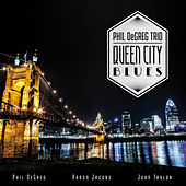 Queen City Blues by Phil Degreg Trio