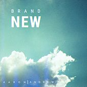 Brand New by Aaron and Andrew
