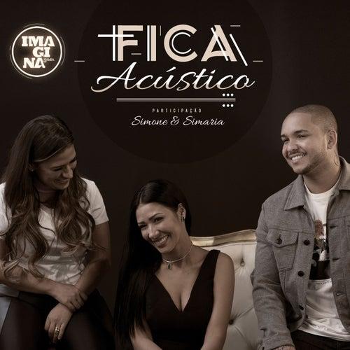 Fica (Participação especial Simone & Simaria) (Acústico) de Imaginasamba