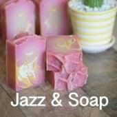 Jazz & Soap von Various Artists