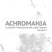 Achromania - A Journey Through White Label Trance, Vol. 8 by Various Artists