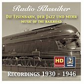 Radio Klassiker: Im Nordexpress – Die Eisenbahn, der Jazz und mehr (Hits from the Railroad) by Various Artists