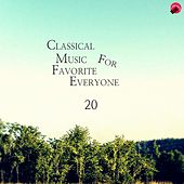 Cassical Music For Favorite Everyone 20 by Everyone Classic