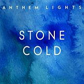 Stone Cold by Anthem Lights