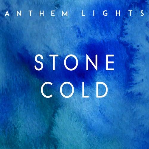 Stone Cold by Anthem Lights