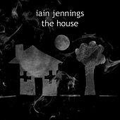 The House by Iain Jennings