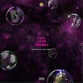 Call Your Friends (feat. Yung Billz) by Dolla