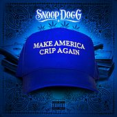 Make America Crip Again von Snoop Dogg