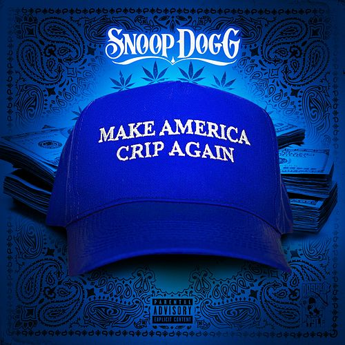 Make America Crip Again by Snoop Dogg