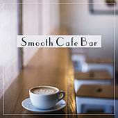 Smooth Cafe Bar – Instrumental Songs to Rest, Piano Bar, Coffee Talk, Jazz Cafe, Calm Down by Chilled Jazz Masters