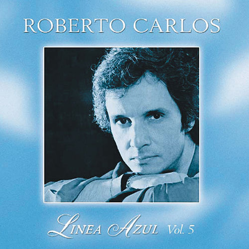 Play & Download Linea Azul Vol. 5: Desahogo by Roberto Carlos | Napster