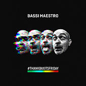 Thank Bax it's Friday by Bassi Maestro
