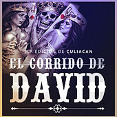 El Corrido de David by La Edicion De Culiacan