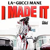 I Made It (feat. Gucci Mane) de L.A. (Spain)